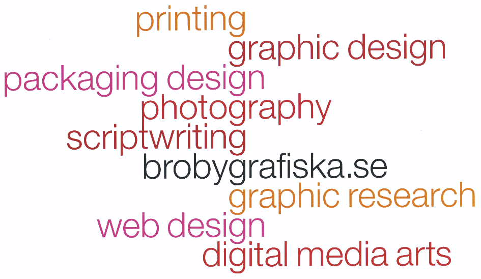 printing graphic design packaging design photography scriptwriting brobygrafiska.se graphic research web design digital media arts